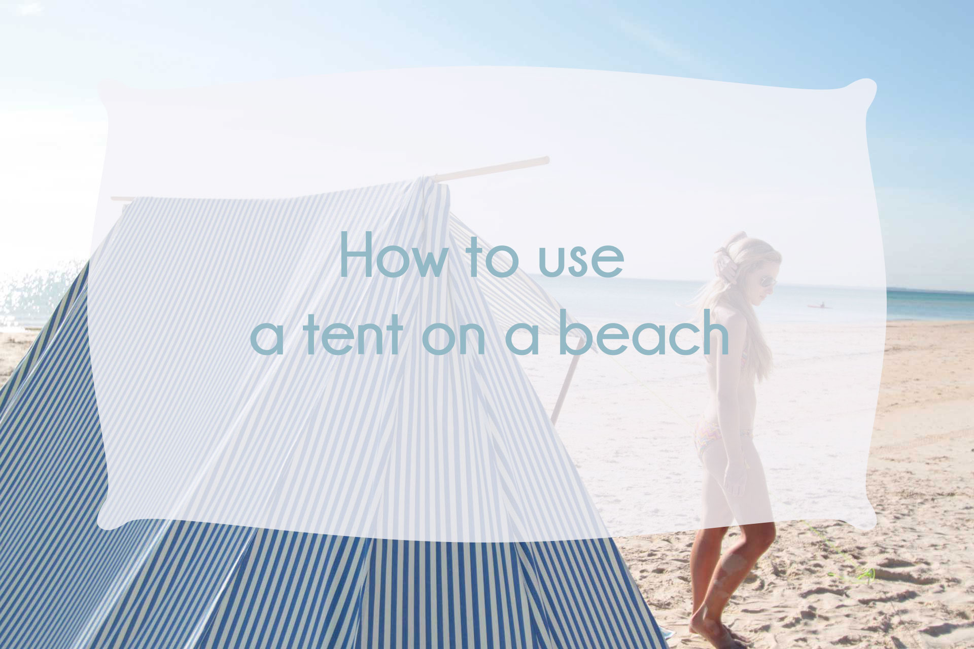 sc 1 st  Moxie Comp & How to use a tent on a beach - Moxie Comp